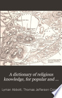 A Dictionary of Religious Knowledge  for Popular and Professional Use