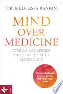 Mind over Medicine   Warum Gedanken oft st  rker sind als Medizin