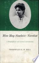 Miss May Sinclair: Novelist