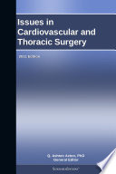 Issues In Cardiovascular And Thoracic Surgery 2011 Edition