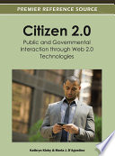 Citizen 2 0 Public And Governmental Interaction Through Web 2 0 Technologies