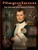 Napoleon Vs the Old and New World Orders