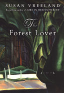 The Forest Lover : independence, boldly original artwork, and...