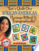 Let s Quilt Our African American Heritage   Stuff It Topographically