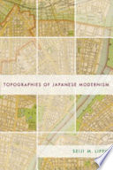 Topographies Of Japanese Modernism : modernist fiction from the 1920s to...