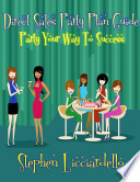Direct Sales Party Plan- Party Your Way To Success