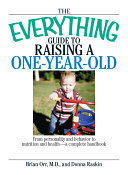 The Everything Guide To Raising A One Year Old