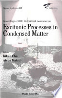 Proceedings of 2000 International Conference on Excitonic Processes in Condensed Matter