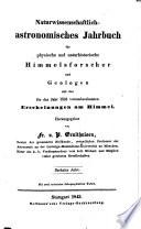 Astronomisches Jahrbuch für physische und naturhistorische Himmelsforscher ... Hrsg. von Fr. v. P. Gruithuisen