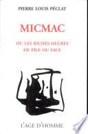 MICMAC, ou, Les riches heures de pile ou face