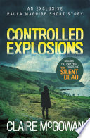 Controlled Explosions (A Paula Maguire Short Story) As A Teenager In This Exclusive Digital Short