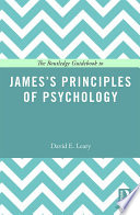 The Routledge Guidebook To James S Principles Of Psychology