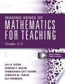 Making Sense of Mathematics for Teaching Grades 3 5