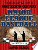 The Great Encyclopedia of Nineteenth Century Major League Baseball