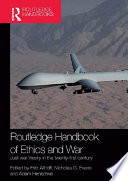 Routledge Handbook of Ethics and War
