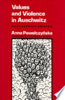 Values and Violence in Auschwitz