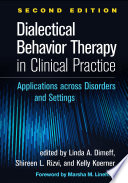 Dialectical Behavior Therapy In Clinical Practice Second Edition