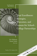 Dual Enrollment  Strategies  Outcomes  and Lessons for School College Partnerships