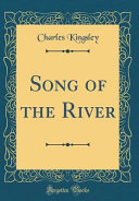 Song Of The River Classic Reprint