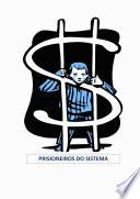 Prisioneiros Do Sistema