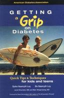 Getting A Grip On Diabetes book