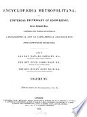 Encyclop  dia metropolitana  or  Universal dictionary of knowledge  ed  by E  Smedley  Hugh J  Rose and Henry J  Rose   With  Plates