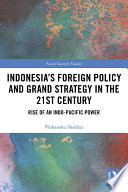 Indonesia S Foreign Policy And Grand Strategy In The 21st Century