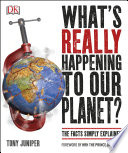 What s Really Happening to Our Planet  Book PDF