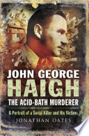 John George Haigh  the Acid Bath Murderer