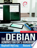 The Debian Administrator S Handbook Debian Jessie From Discovery To Mastery
