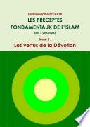 LES PRECEPTES FONDAMENTAUX DE L'ISLAM (en 3 volumes) - Tome 2 : Les vertus de la Dévotion