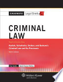 Casenote Legal Briefs for Criminal Law  Keyed to Kadish  Schulhofer  Steiker  and Barkow