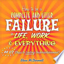How To Be A Complete And Utter Failure In Life Work Everything