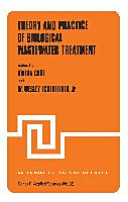 Theory And Practice Of Biological Wastewater Treatment