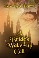 A Bride's Wake Up Call : and reign with her king!wherefore he saith, awake...