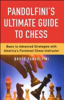 Pandolfini's Ultimate Guide to Chess Book
