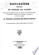 Reflexões offerecidas ás cortes da nação acerca da pertenção da Junta dos eleitos do concelho do Porto, e Commissão do monumento dedicado á memoria de s.m.i.o senhor D. Pedro, duque de Bragança