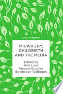 Midwifery  Childbirth and the Media