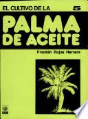 Cultivo de la Palma de Aceite. Cultivos Mayores 5
