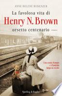 La favolosa vita di Henry N  Brown orsetto centenario