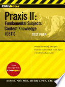 CliffsNotes Praxis II  Fundamental Subjects Content Knowledge  0511  Test Prep