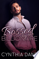 BOSSED: By The Billionaire : sample of cynthia's other portland-based romance...