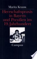 Herrschaftspraxis in Bayern und Preussen im 19. Jahrhundert
