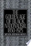 The Golden Age of Black Nationalism  1850 1925