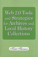 Web 2 0 Tools and Strategies for Archives and Local History Collections