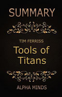Summary  Tools of Titans by Tim Ferriss