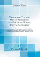 Methods of Teaching Mental Arithmetic  and Key to the Normal Mental Arithmetic