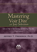 Mastering Voir Dire and Jury Selection