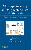 Mass Spectrometry in Drug Metabolism and Disposition