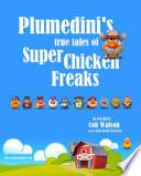 Plumedini   s True Tales of Super Chicken Freaks as Retold by Cob Watson